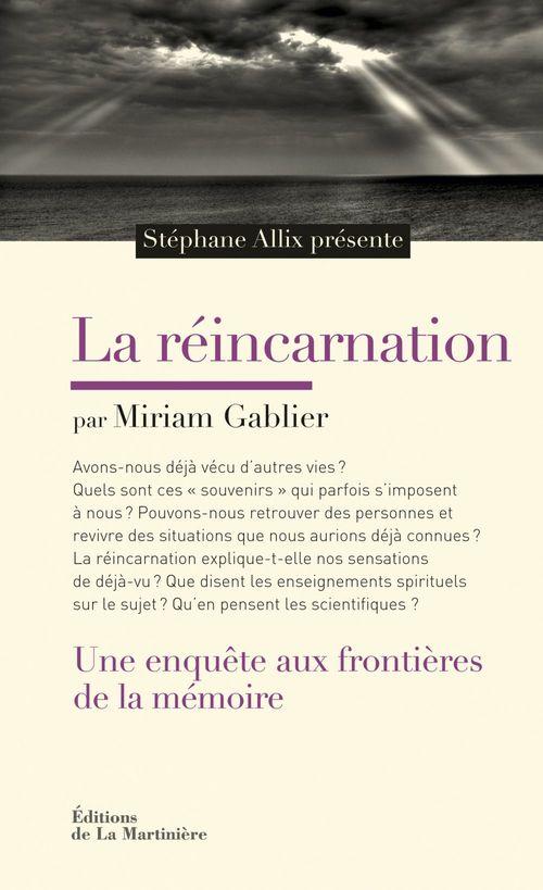 La réincarnation ; une enquête aux frontières de la mémoire