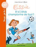Vente Livre Numérique : Et si j'étais championne de foot ?  - Claire Clément - Robin