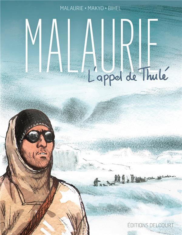 MALAURIE  -  L'APPEL DE THULE