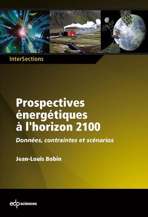 quelles prospectives énergétiques à l'horizon 2100 ?