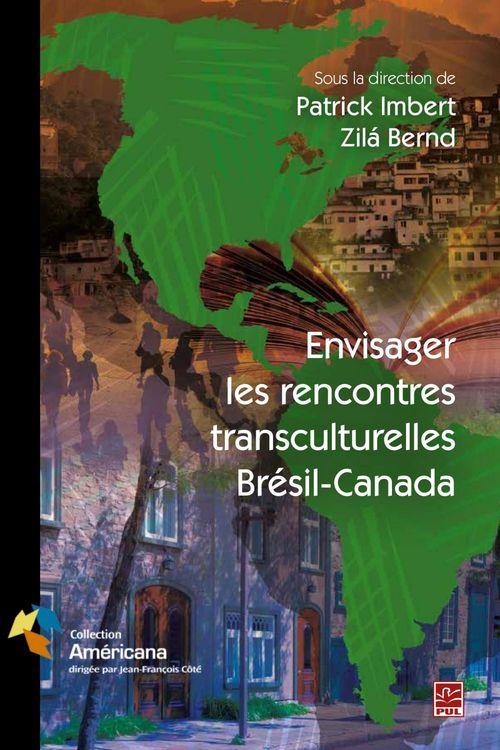 Envisager les rencontres transculturelles bresil canada