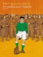 Vente EBooks : Un maillot pour l'Algérie  - Bertrand Galic - Kris