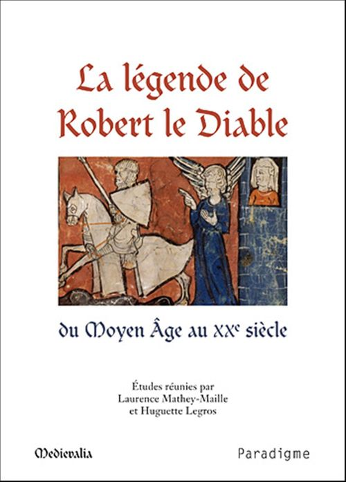 La légende de Robert le diable du moyen Âge au XXe siècle