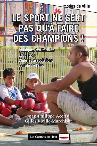 Le Sport Ne Sert Pas Qu'A Faire Des Champions !