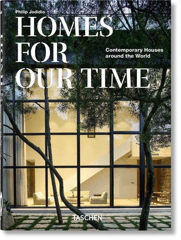 Homes for our time ; contemporary houses around the world