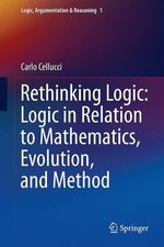 Rethinking Logic: Logic in Relation to Mathematics, Evolution, and Method  - Carlo Cellucci