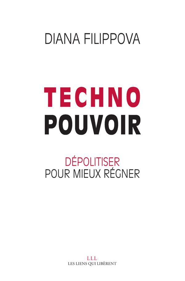 Technopouvoir ; dépolitiser pour mieux régner