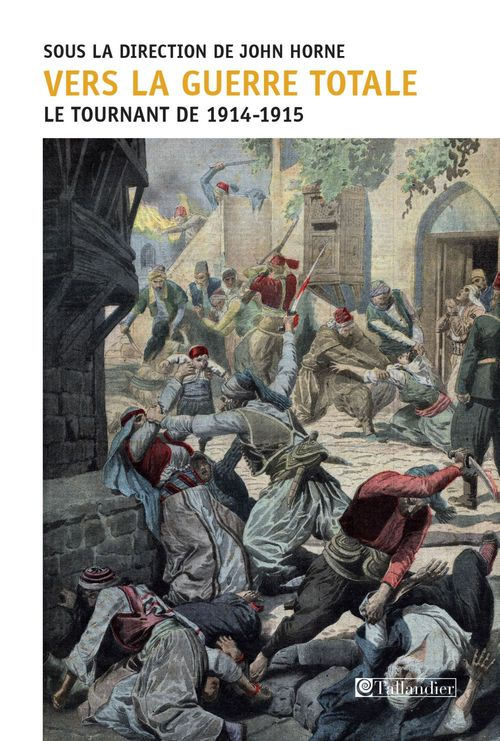 Vers la guerre totale ; le tournant de 1914-1915