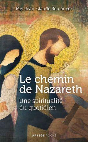 Le chemin de Nazareth ; une spiritualité du quotidien
