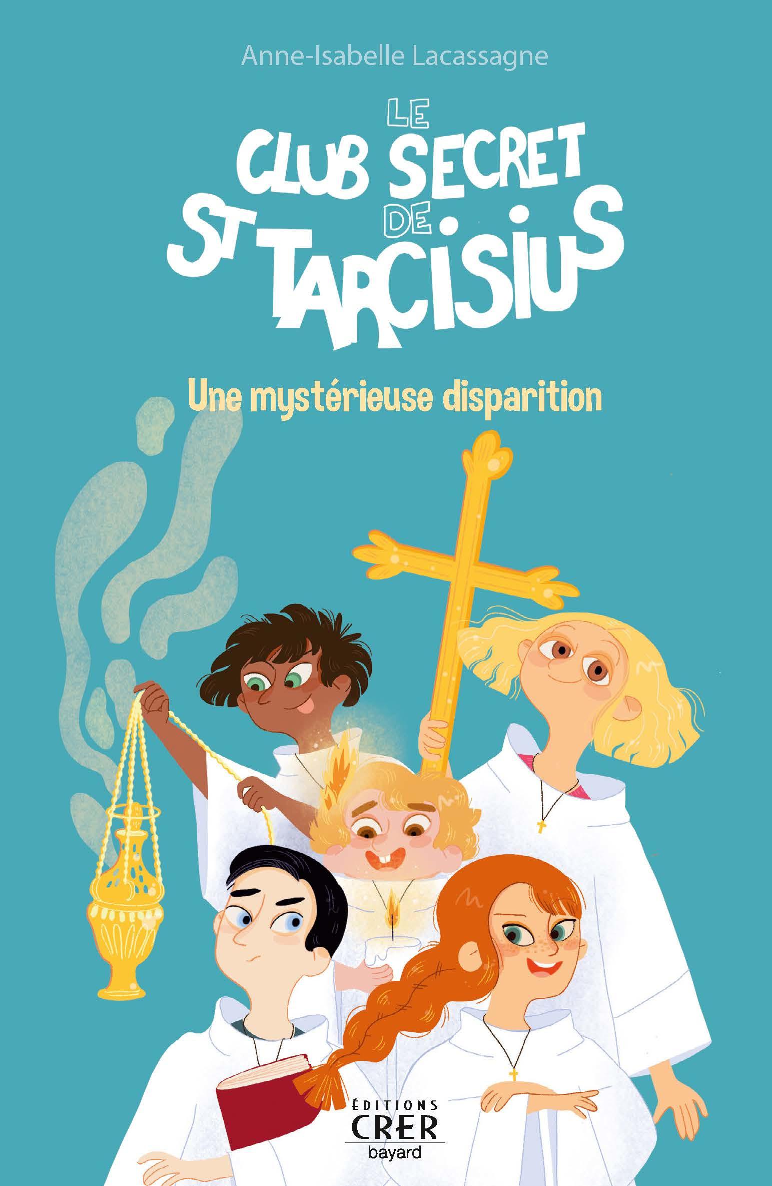Le club secret de saint Tarcisius - Une mystérieuse disparition