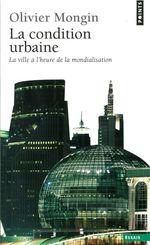 Vente Livre Numérique : La Condition urbaine. La ville à l'heure de la mondialisation  - Olivier MONGIN