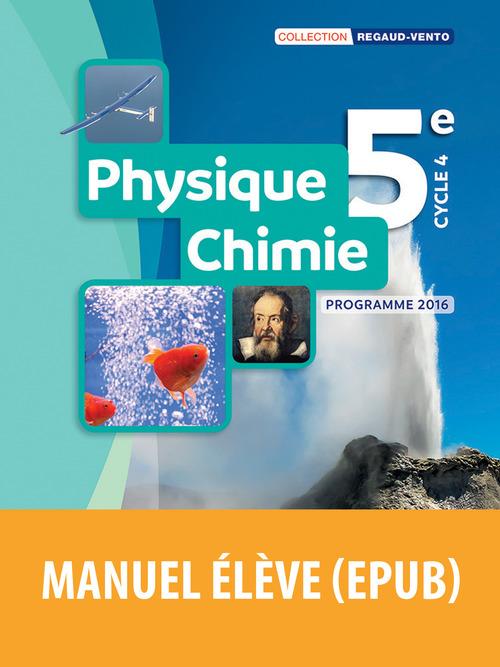 Regaud-Vento ; physique-chimie ; 5e ; manuel de l'élève ; programme 2016