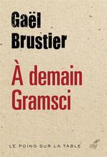 Couverture de À demain, gramsci ! gauche française cherche désespérement peuple perdu