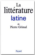 La litterature latine  - Pierre Grimal  - Institut Pierre Grimal