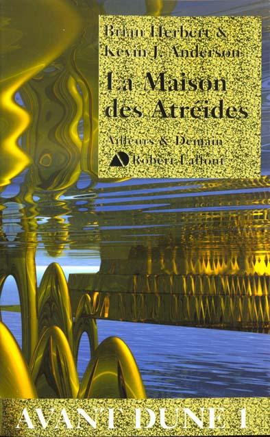 Avant Dune T.1 ; la maison des Atréides