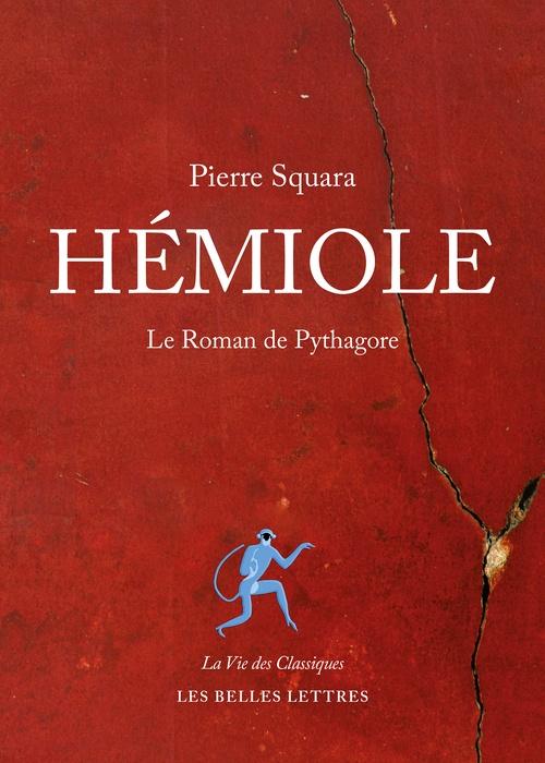 Hémiole ; le roman de Pythagore