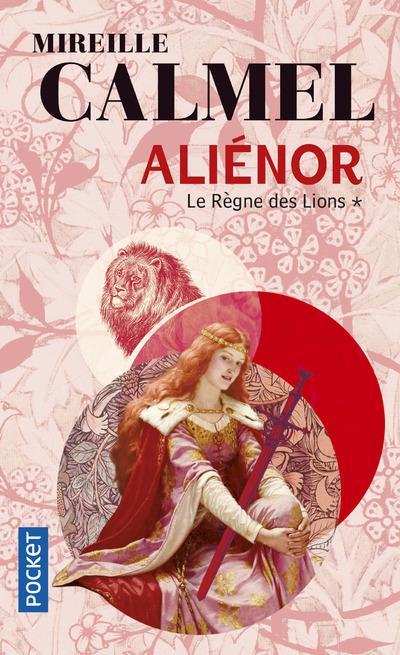 Aliénor T.1 ; le règne des Lions