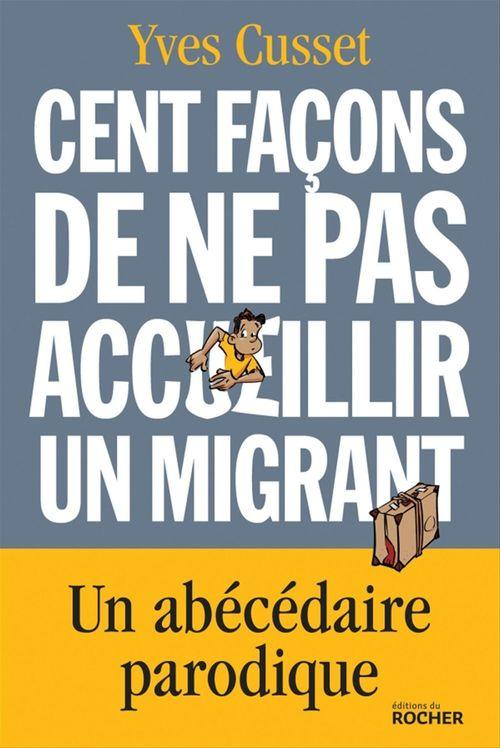 Cent façons de ne pas accueillir un migrant