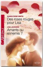 Vente Livre Numérique : Des roses rouges pour Lisa - Amants ou ennemis ? (Harlequin Passions)  - Lisa Jackson - Karen Rose Smith