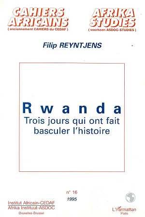 Rwanda - trois jours qui ont fait basculer l'histoire