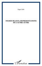 Vente EBooks : Nègres blancs  - Roger Little