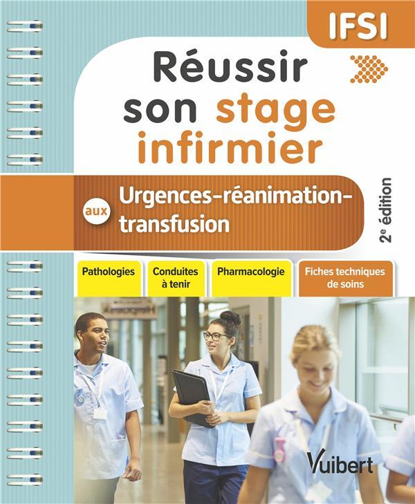 Réussir son stage infirmier aux urgences-réanimation-transfusion ; IFSI (2e édition)