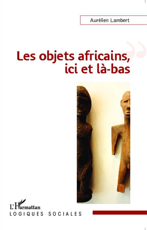 Les objets africains, ici et là-bas