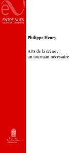 Vente Livre Numérique : Arts de la scène: Un tournant nécessaire  - Philippe Henry