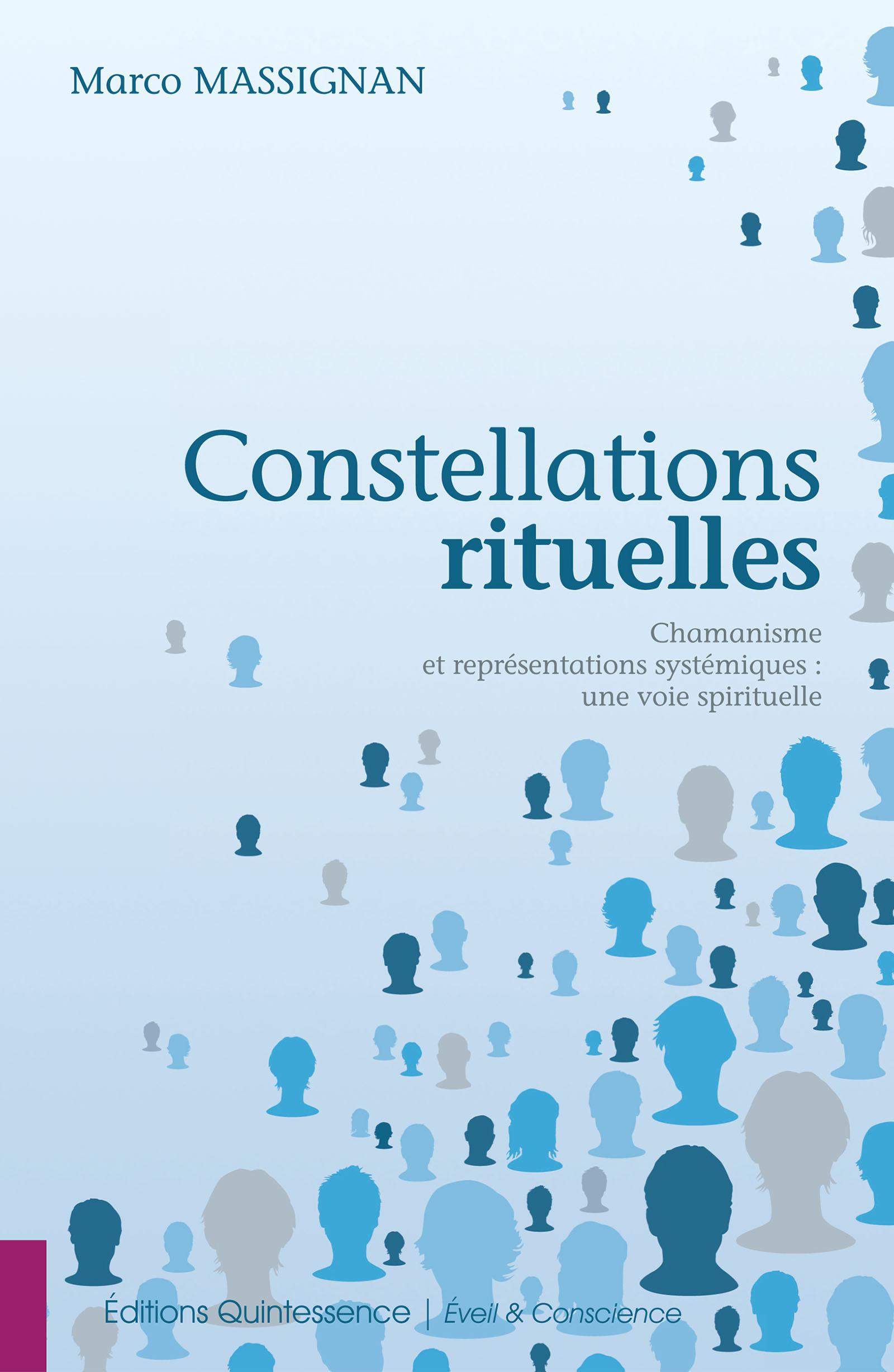 Constellations rituelles - chamanisme et representations systemiques