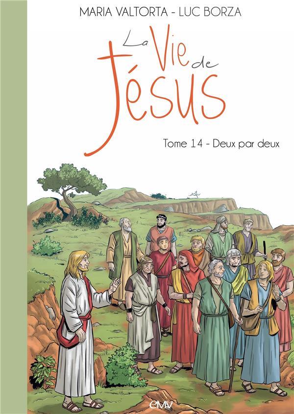 La vie de Jésus T.14 ; deux par deux