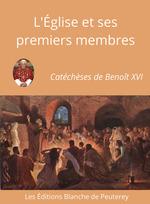 Vente Livre Numérique : L'Eglise et ses premiers membres  - Benoît XVI