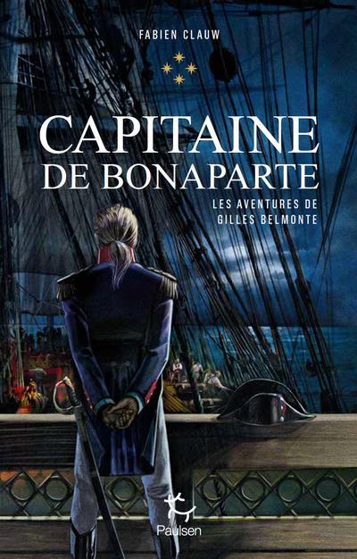 LES AVENTURES DE GILLES BELMONTE T.4  -  CAPITAINE DE BONAPARTE