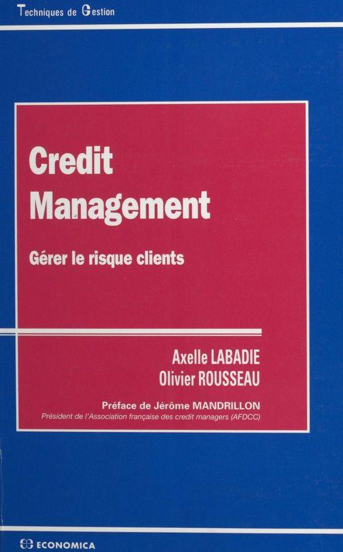 Crédit management ; gérer le risque clients