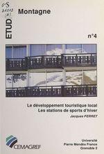 Vente Livre Numérique : Le développement touristique local : les stations de sports d'hiver  - Jacques Perret