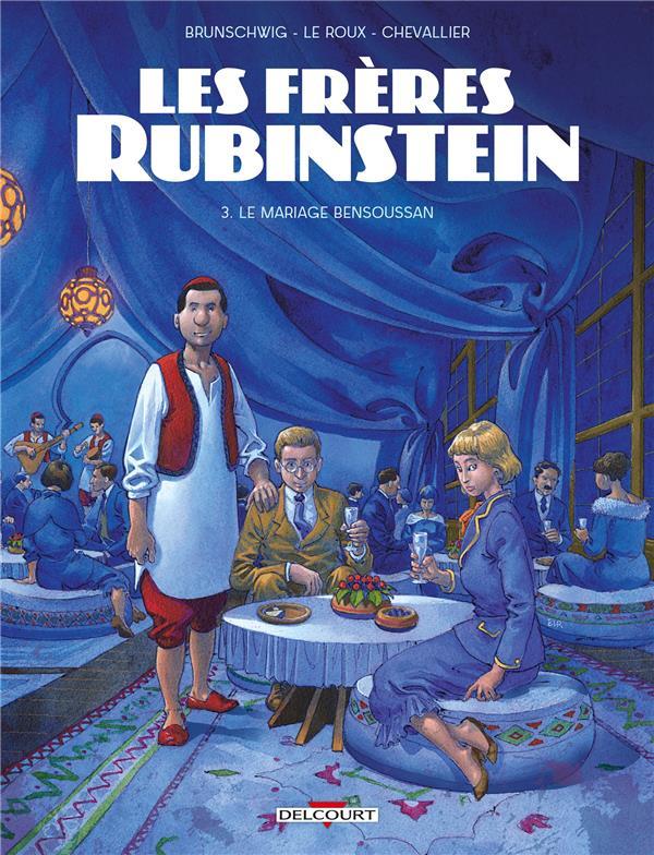 les frères Rubinstein t.3 ; le mariage Bensoussan