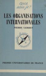 Les organisations internationales  - Pierre Gerbet