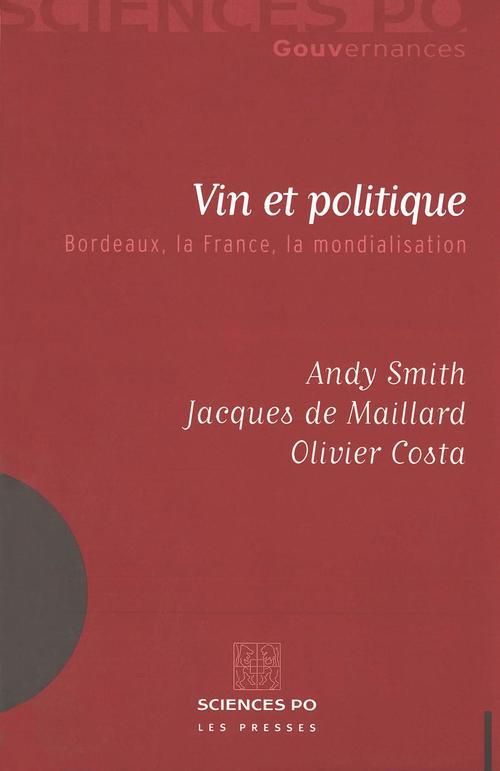 Vin et politique ; Bordeaux, la France, la mondialisation