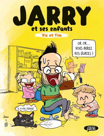 JARRY ET SES ENFANTS  -  VIC ET TIM