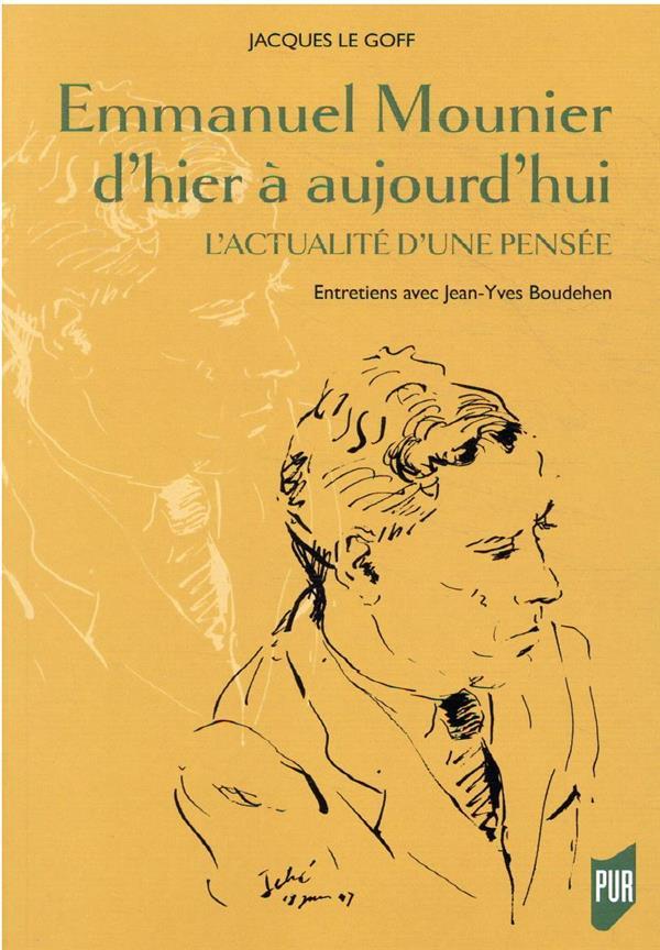 Emmanuel Mounier d'hier à aujourd'hui : l'actualité d'une pensée