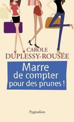 Vente EBooks : Marre de compter pour des prunes !  - Carole Duplessy-Rousée
