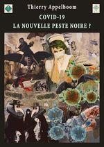 Vente Livre Numérique : Covid-19, la nouvelle peste noire ?  - Thierry Appelboom