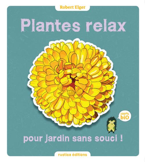 Plantes relax pour jardins sans souci !