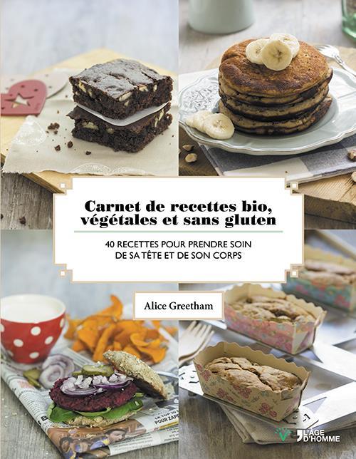 Carnet de recettes bio ; végétales et sans gluten