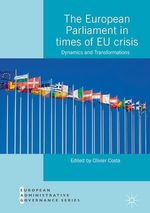 Vente Livre Numérique : The European Parliament in Times of EU Crisis  - Olivier Costa