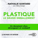 Vente AudioBook : Plastique, le grand emballement  - Nathalie Gontard - Hélène Seingier
