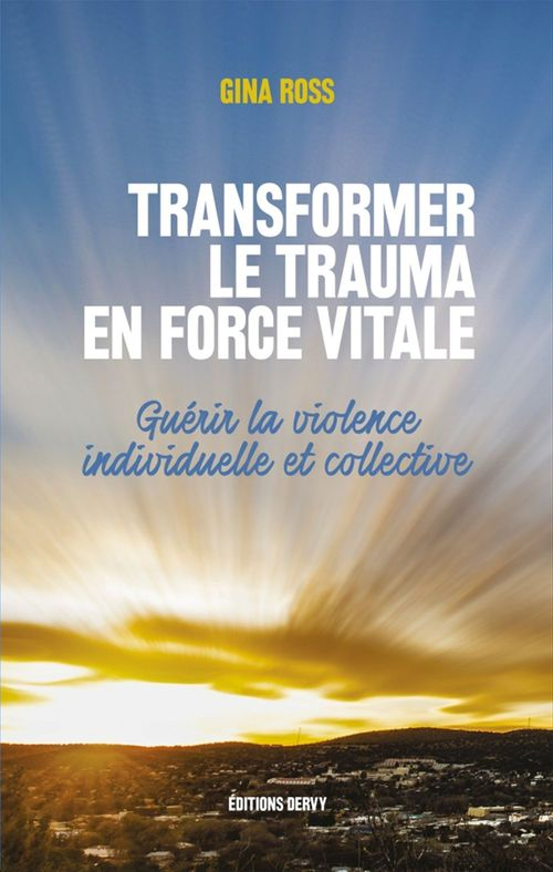 Transformer le trauma en force vitale