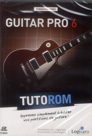 Tutorom Guitar Pro 6 ; Apprenez Simplement A Editer Vos Partitions De Guitare !
