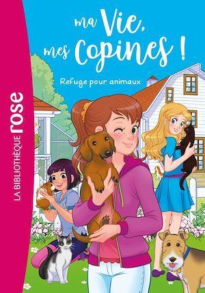 ma vie, mes copines ! t.20 ; refuge pour animaux