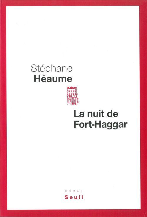 La Nuit de Fort-Haggar  - Stéphane Héaume