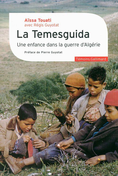 La Temesguida ; une enfance dans la guerre d'Algérie